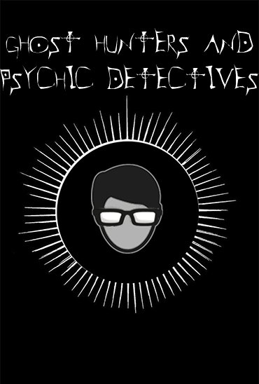 Ghost Hunters And Psychic Detectives